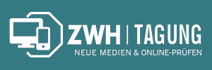 ZWH-Tagungen 2020: Neue Medien & Online-Prüfungen